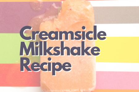 Creamsicle Milkshake Recipe